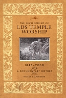 The Development of LDS Temple Worship 1846-2000