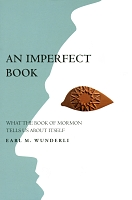 An Imperfect Book: What the Book of Mormon Tells Us About Itself