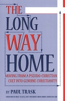 The Long Way Home: Moving from a Pseudo-Christian Cult into Genuine Christianity
