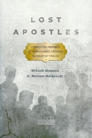 Lost Apostles: Forgotten Members of Mormonism's Original Quoram of Twelve