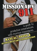 Missionary 911: A Guide to Productive Conversations with Mormon Missionaries Manual
