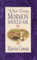 What Every Mormon Should Ask