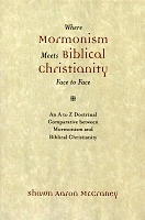 Where Mormonism Meets Biblical Christianity Face to Face [Hardback]